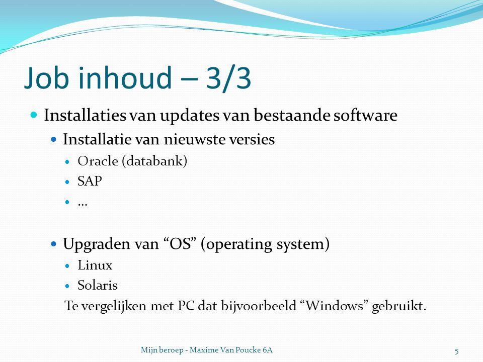 """Job inhoud – 3/3 Installaties van updates van bestaande software Installatie van nieuwste versies Oracle (databank) SAP … Upgraden van """"OS"""" (operating"""