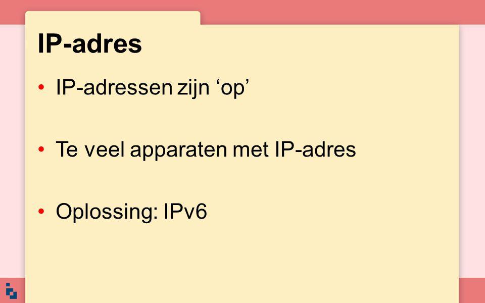 IP-adres IP-adressen zijn 'op' Te veel apparaten met IP-adres Oplossing: IPv6