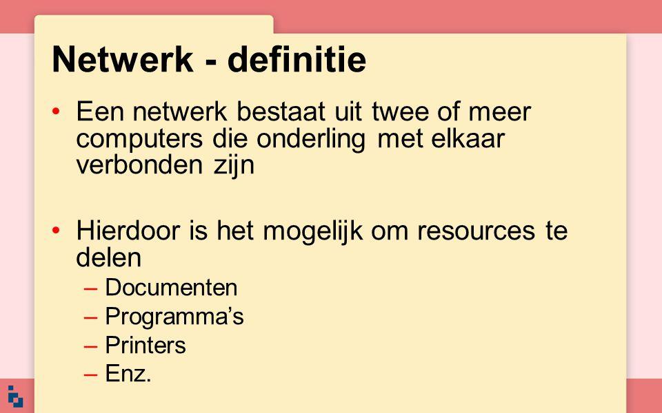 Netwerk - definitie Een netwerk bestaat uit twee of meer computers die onderling met elkaar verbonden zijn Hierdoor is het mogelijk om resources te de