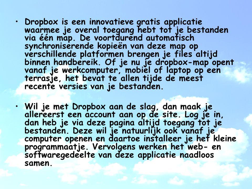 Dropbox is een innovatieve gratis applicatie waarmee je overal toegang hebt tot je bestanden via één map.