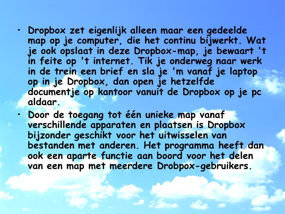 Dropbox zet eigenlijk alleen maar een gedeelde map op je computer, die het continu bijwerkt.