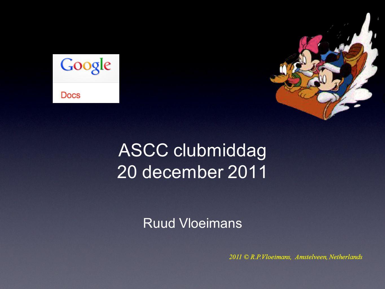 ASCC clubmiddag 20 december 2011 Ruud Vloeimans 2011 © R.P.Vloeimans, Amstelveen, Netherlands