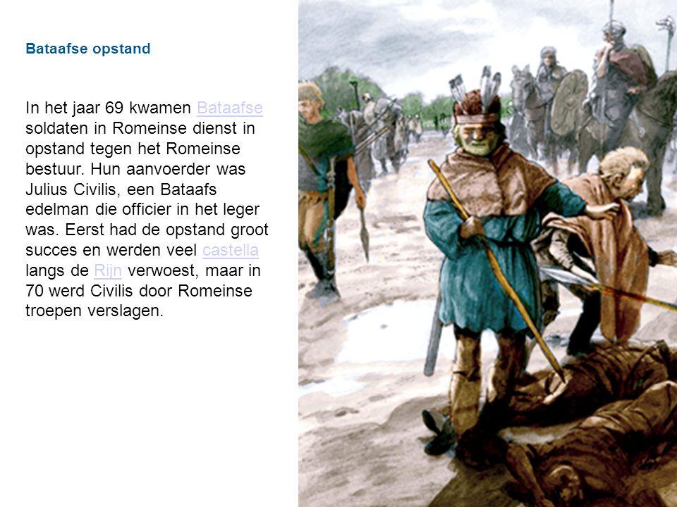 Bataafse opstand In het jaar 69 kwamen Bataafse soldaten in Romeinse dienst in opstand tegen het Romeinse bestuur.