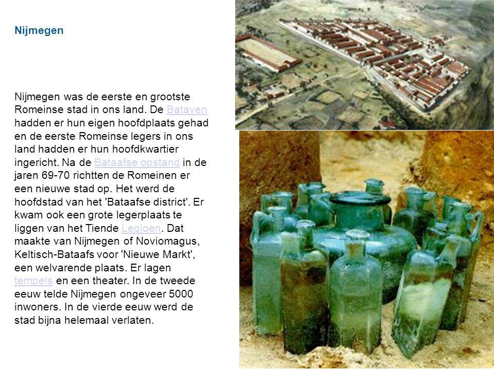 Nijmegen Nijmegen was de eerste en grootste Romeinse stad in ons land.