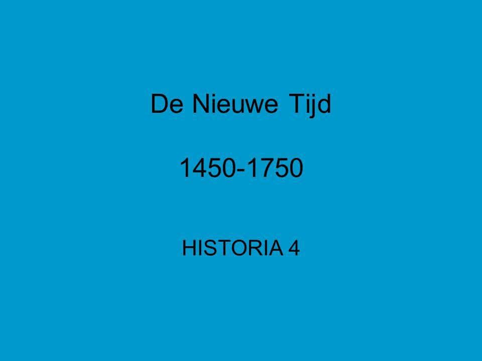 De Nieuwe Tijd 1450-1750 HISTORIA 4