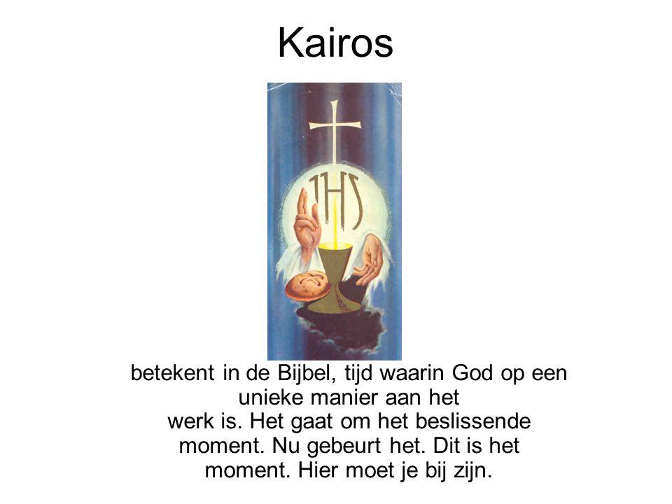Kairos betekent in de Bijbel, tijd waarin God op een unieke manier aan het werk is. Het gaat om het beslissende moment. Nu gebeurt het. Dit is het mom