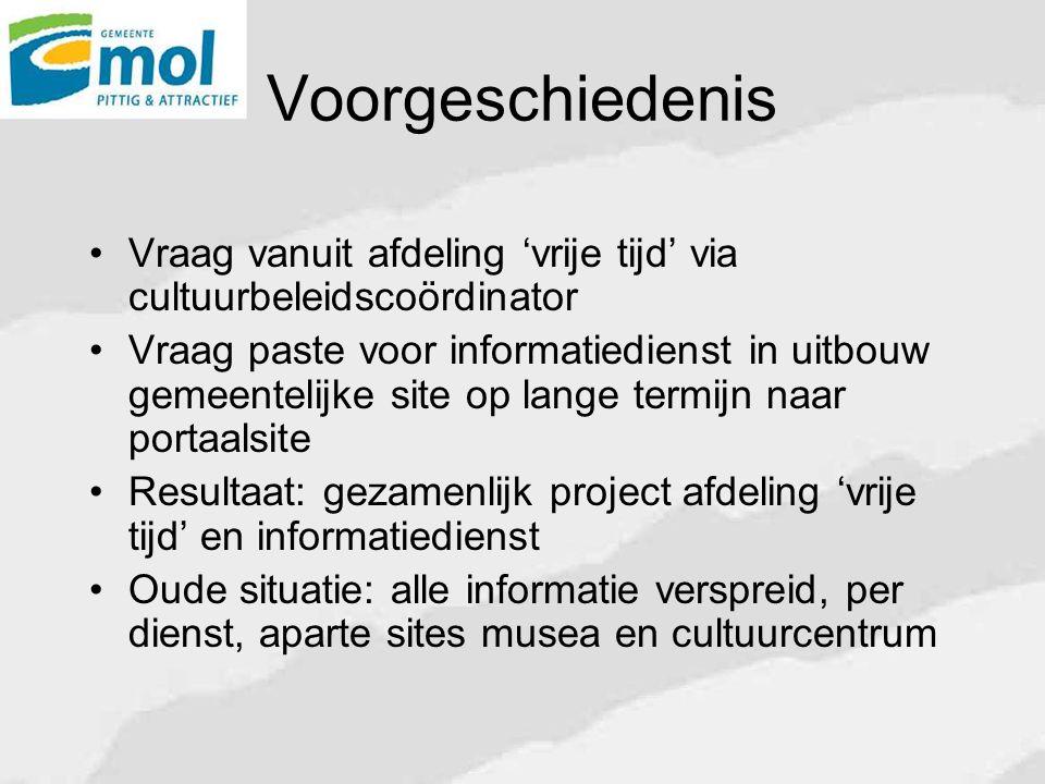 Organisatie Projectleiding door informatiedienst Financiering via 1 euro-subsidie vanuit decreet lokaal cultuurbeleid Visie alle informatie en communicatie bundelen op het vlak van 'vrije tijd'