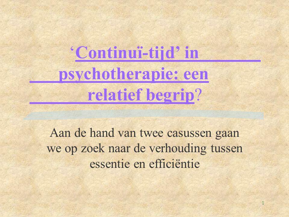 1 'Continuï-tijd' in psychotherapie: een relatief begrip.