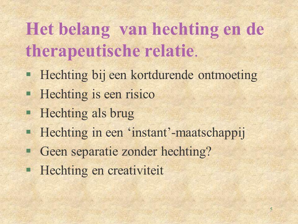 5 Het belang van hechting en de therapeutische relatie.