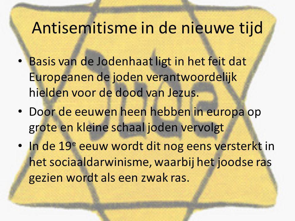 Antisemitisme in de nieuwe tijd Basis van de Jodenhaat ligt in het feit dat Europeanen de joden verantwoordelijk hielden voor de dood van Jezus. Door