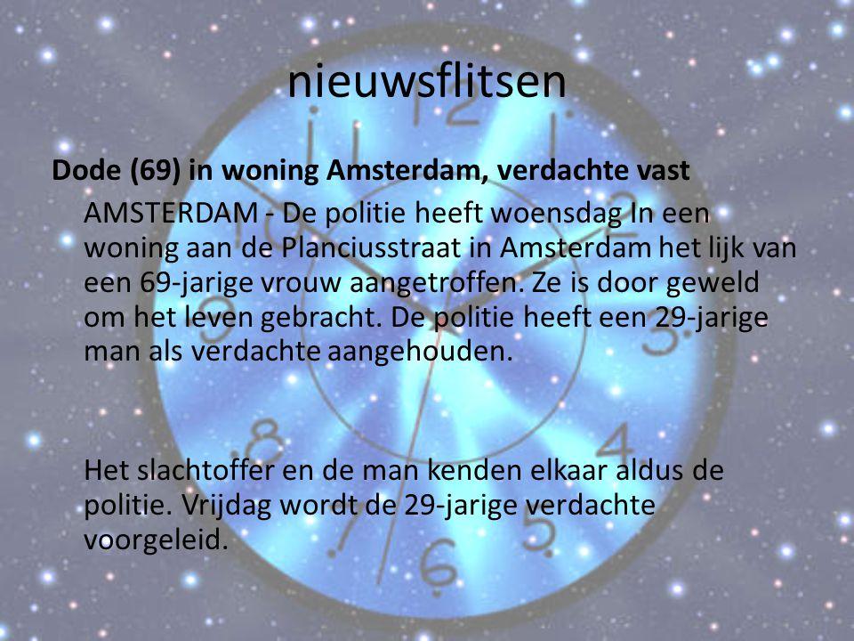 nieuwsflitsen Dode (69) in woning Amsterdam, verdachte vast AMSTERDAM - De politie heeft woensdag In een woning aan de Planciusstraat in Amsterdam het