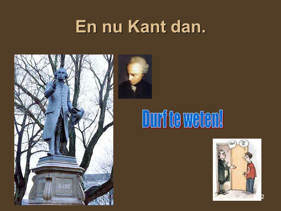 22 En nu Kant dan.