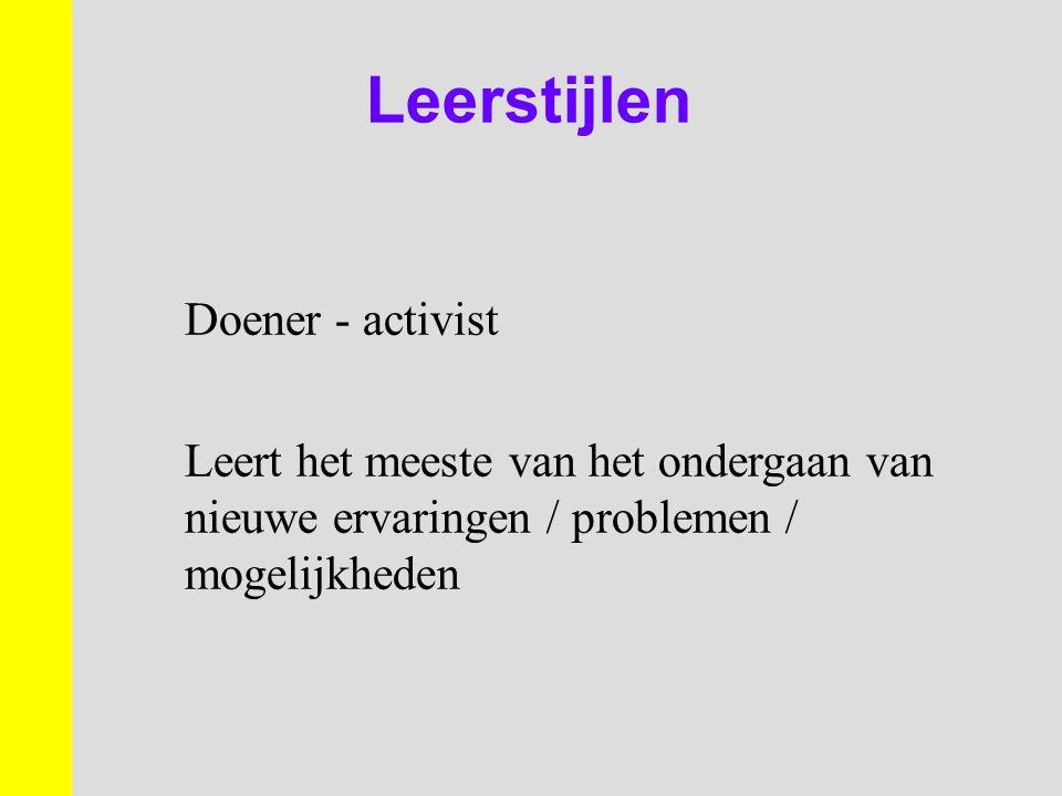 Leerstijlen Doener - activist Leert het meeste van het ondergaan van nieuwe ervaringen / problemen / mogelijkheden