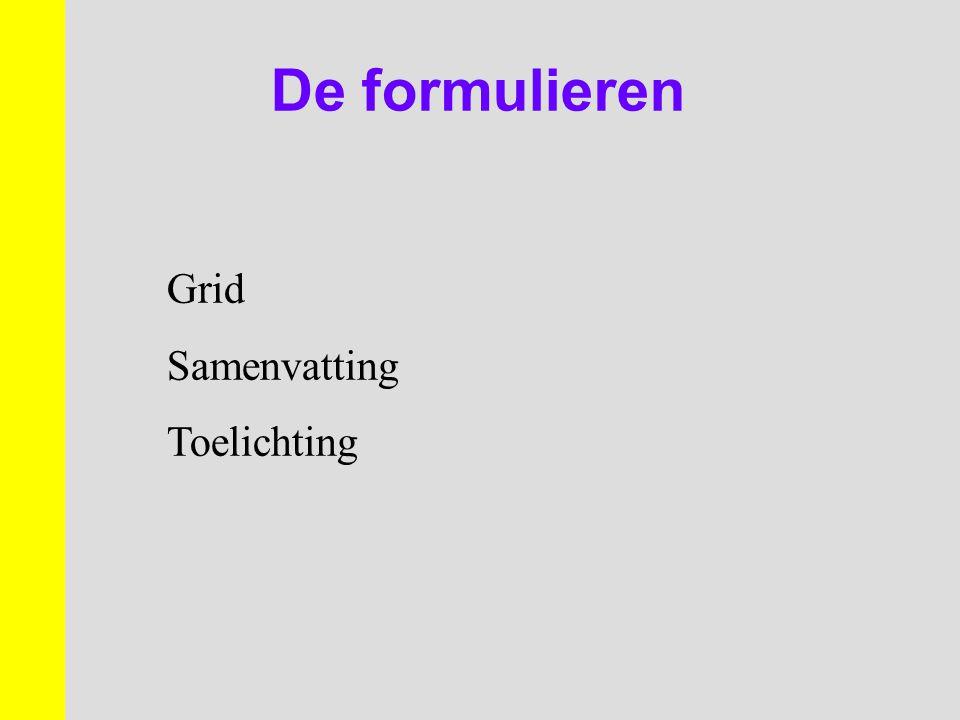De formulieren Grid Samenvatting Toelichting