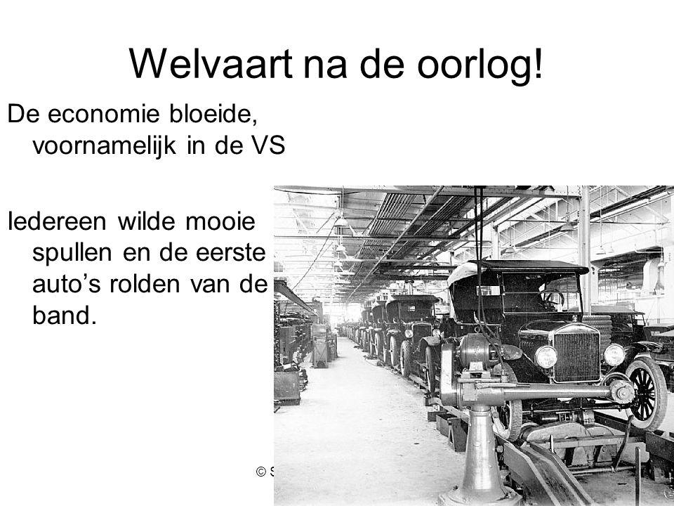 © Stef van der Velden 2011 Welvaart na de oorlog.