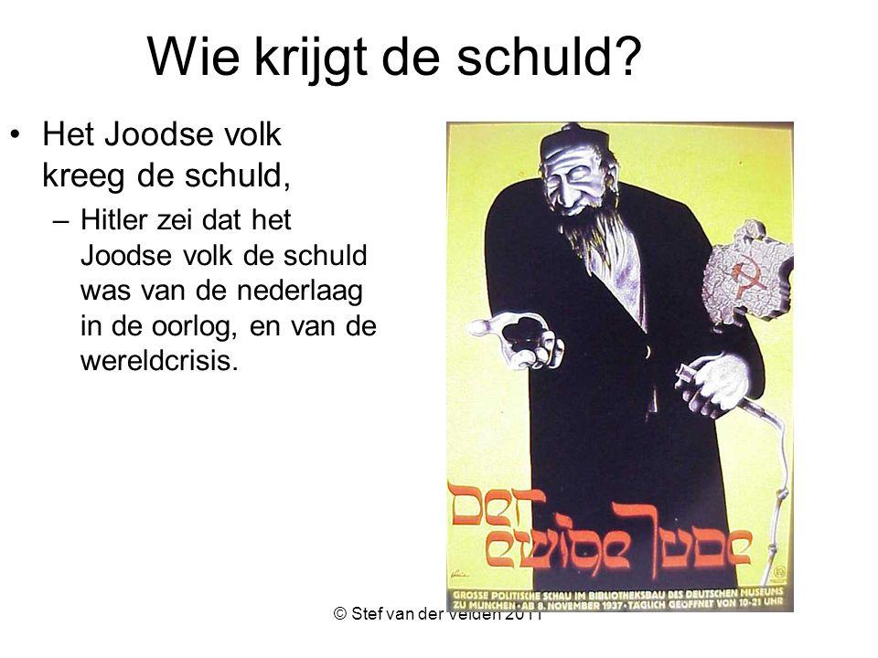 © Stef van der Velden 2011 Wie krijgt de schuld.