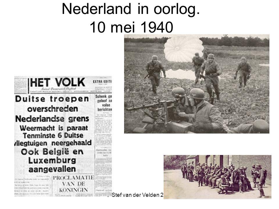 © Stef van der Velden 2011 Nederland in oorlog. 10 mei 1940