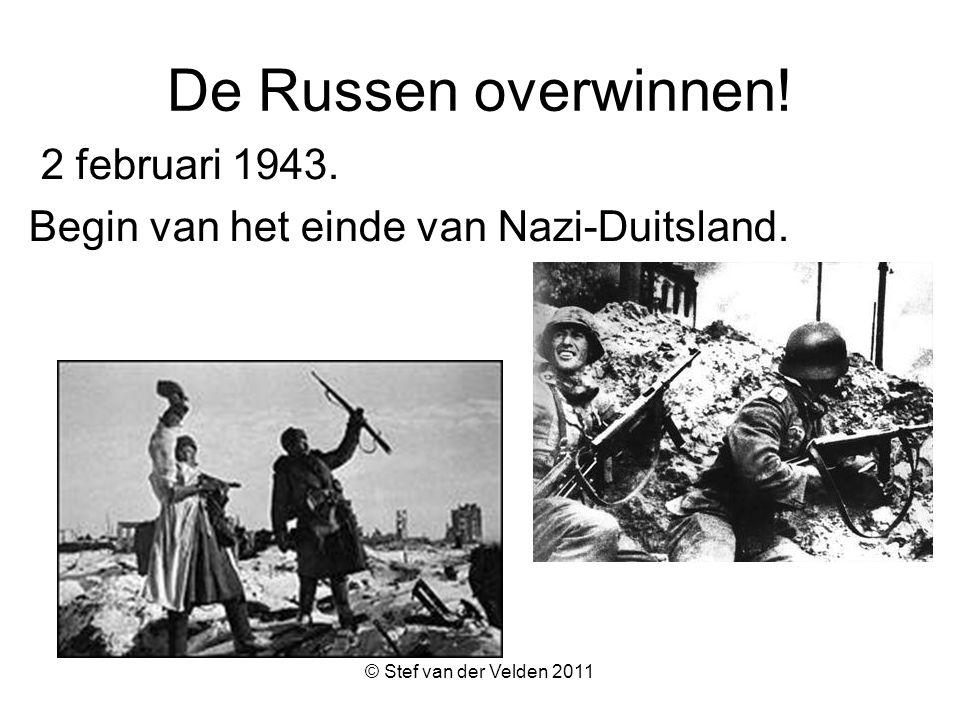 © Stef van der Velden 2011 De Russen overwinnen.2 februari 1943.