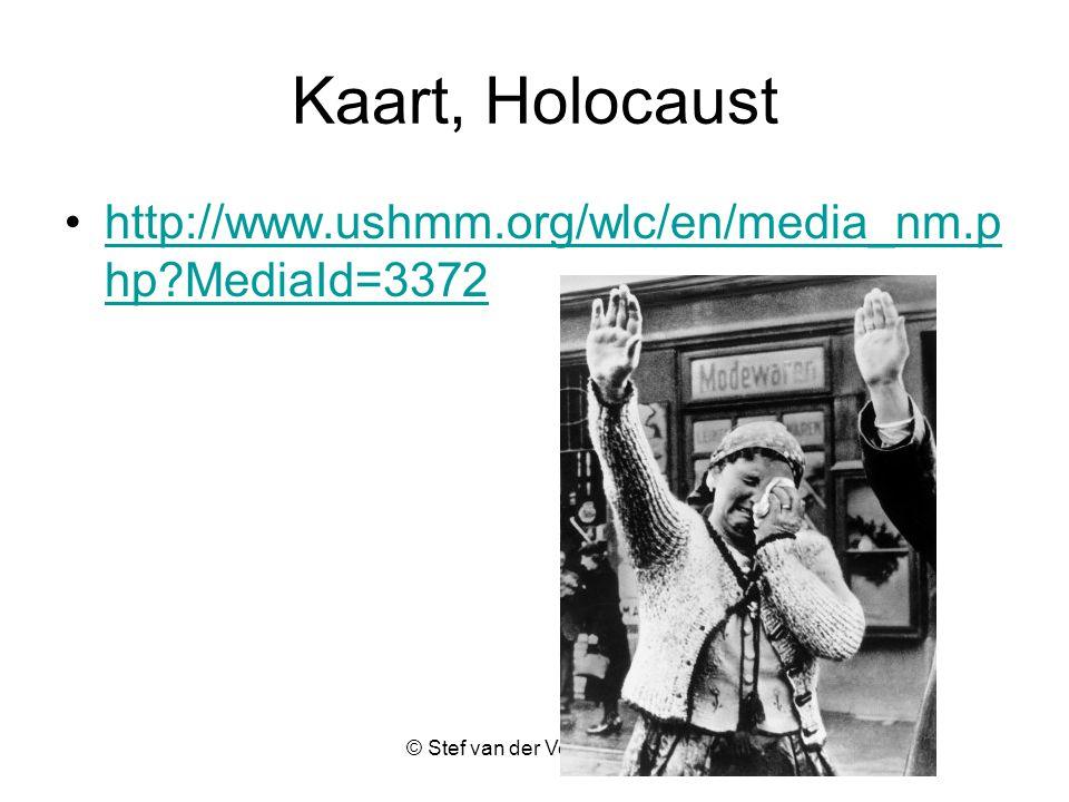 © Stef van der Velden 2011 Kaart, Holocaust http://www.ushmm.org/wlc/en/media_nm.p hp?MediaId=3372http://www.ushmm.org/wlc/en/media_nm.p hp?MediaId=3372