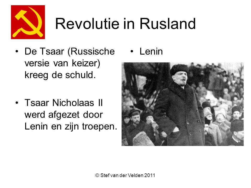 © Stef van der Velden 2011 Revolutie in Rusland De arbeiders en boeren namen de macht over.