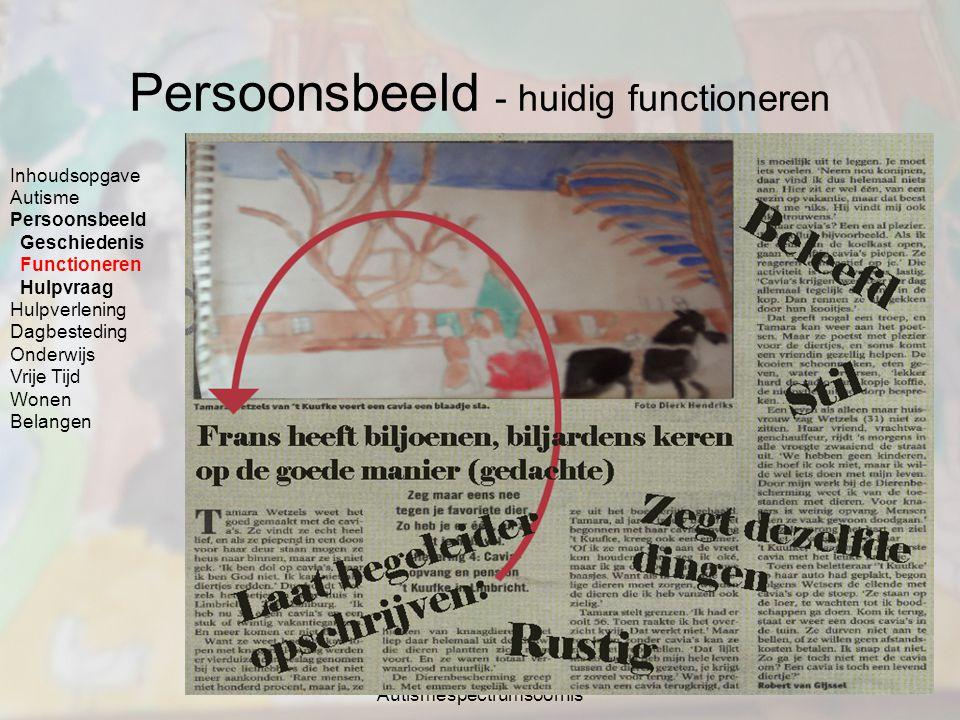 OWB de cliënt - Autismespectrumsoornis 8 Persoonsbeeld - huidig functioneren Inhoudsopgave Autisme Persoonsbeeld Geschiedenis Functioneren Hulpvraag H