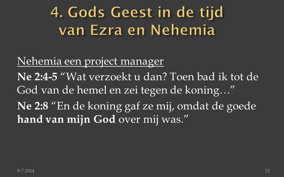 """Nehemia een project manager Ne 2:4-5 """"Wat verzoekt u dan? Toen bad ik tot de God van de hemel en zei tegen de koning…"""" Ne 2:8 """"En de koning gaf ze mij"""