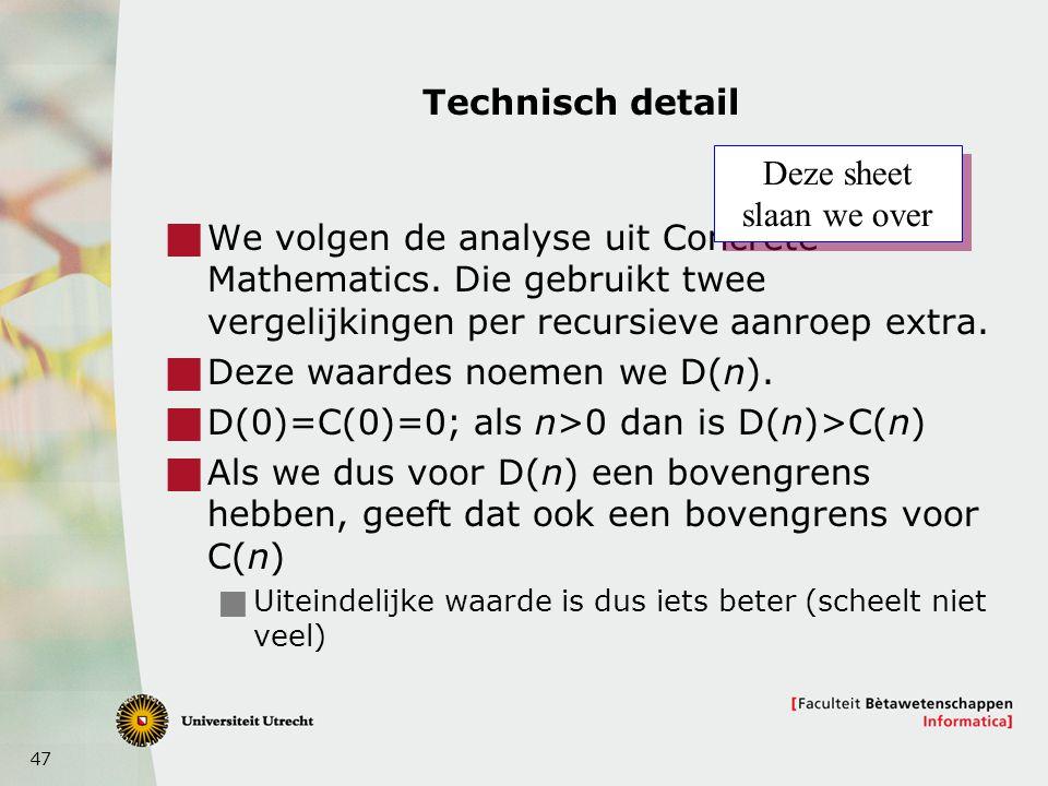 47 Technisch detail  We volgen de analyse uit Concrete Mathematics. Die gebruikt twee vergelijkingen per recursieve aanroep extra.  Deze waardes noe