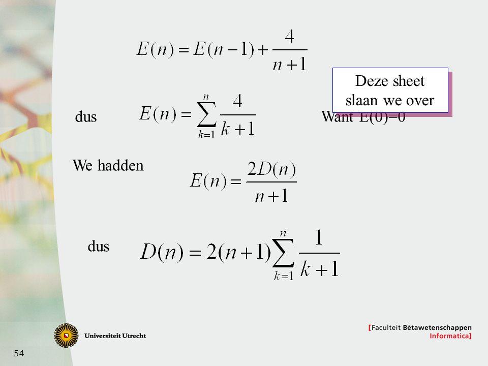 54 dus We hadden dus Want E(0)=0 Deze sheet slaan we over