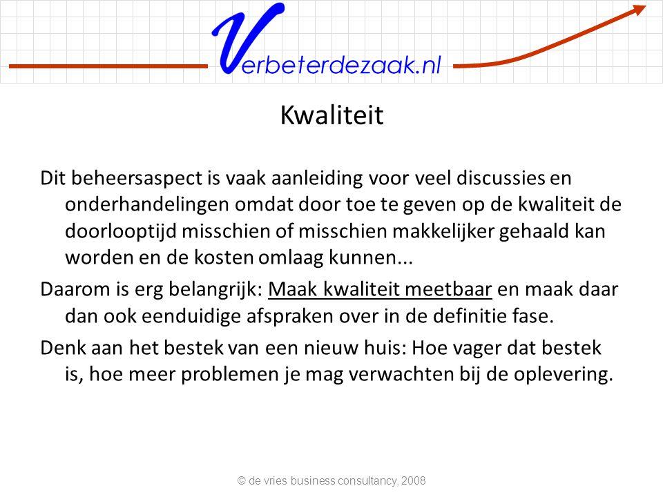 erbeterdezaak.nl Kwaliteit Dit beheersaspect is vaak aanleiding voor veel discussies en onderhandelingen omdat door toe te geven op de kwaliteit de doorlooptijd misschien of misschien makkelijker gehaald kan worden en de kosten omlaag kunnen...