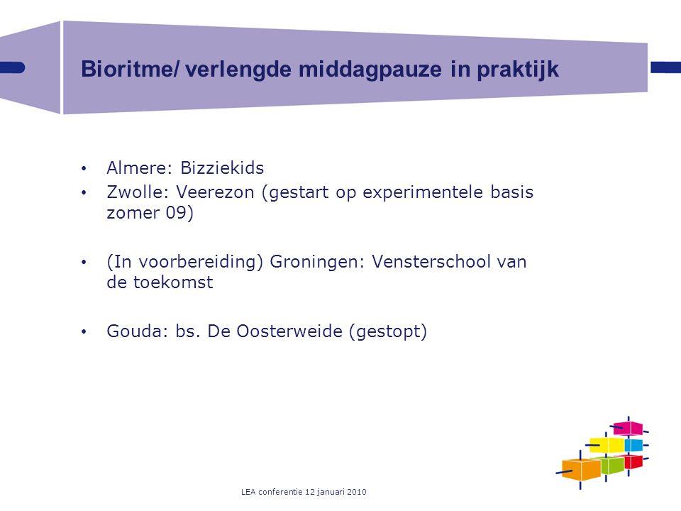 LEA conferentie 12 januari 2010 Bioritme/ verlengde middagpauze in praktijk Almere: Bizziekids Zwolle: Veerezon (gestart op experimentele basis zomer