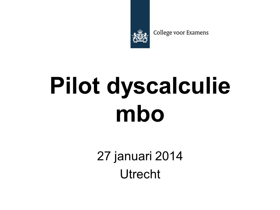 Pilot dyscalculie mbo 27 januari 2014 Utrecht