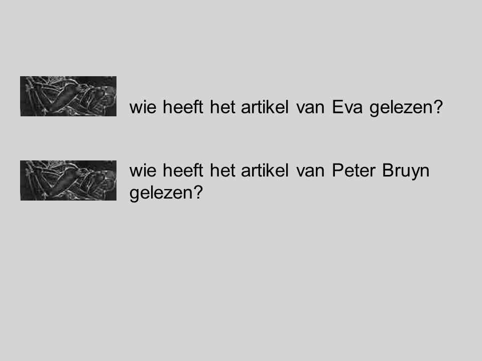 wie heeft het artikel van Eva gelezen wie heeft het artikel van Peter Bruyn gelezen