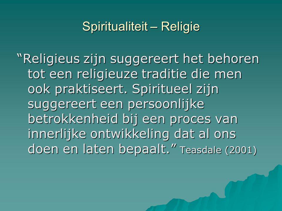 """Spiritualiteit – Religie """"Religieus zijn suggereert het behoren tot een religieuze traditie die men ook praktiseert. Spiritueel zijn suggereert een pe"""