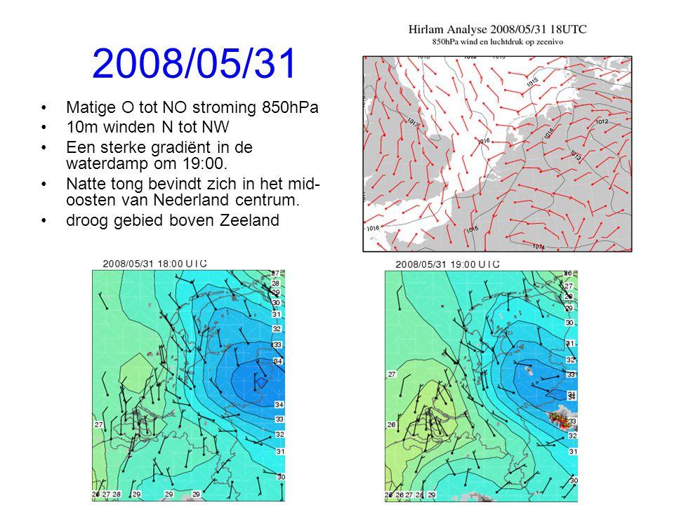 2008/05/31 Matige O tot NO stroming 850hPa 10m winden N tot NW Een sterke gradiënt in de waterdamp om 19:00.