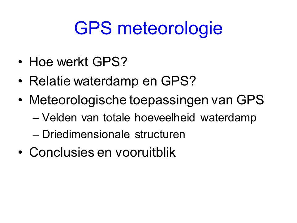 GPS meteorologie Hoe werkt GPS.Relatie waterdamp en GPS.