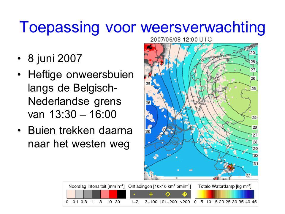 Toepassing voor weersverwachting 8 juni 2007 Heftige onweersbuien langs de Belgisch- Nederlandse grens van 13:30 – 16:00 Buien trekken daarna naar het westen weg