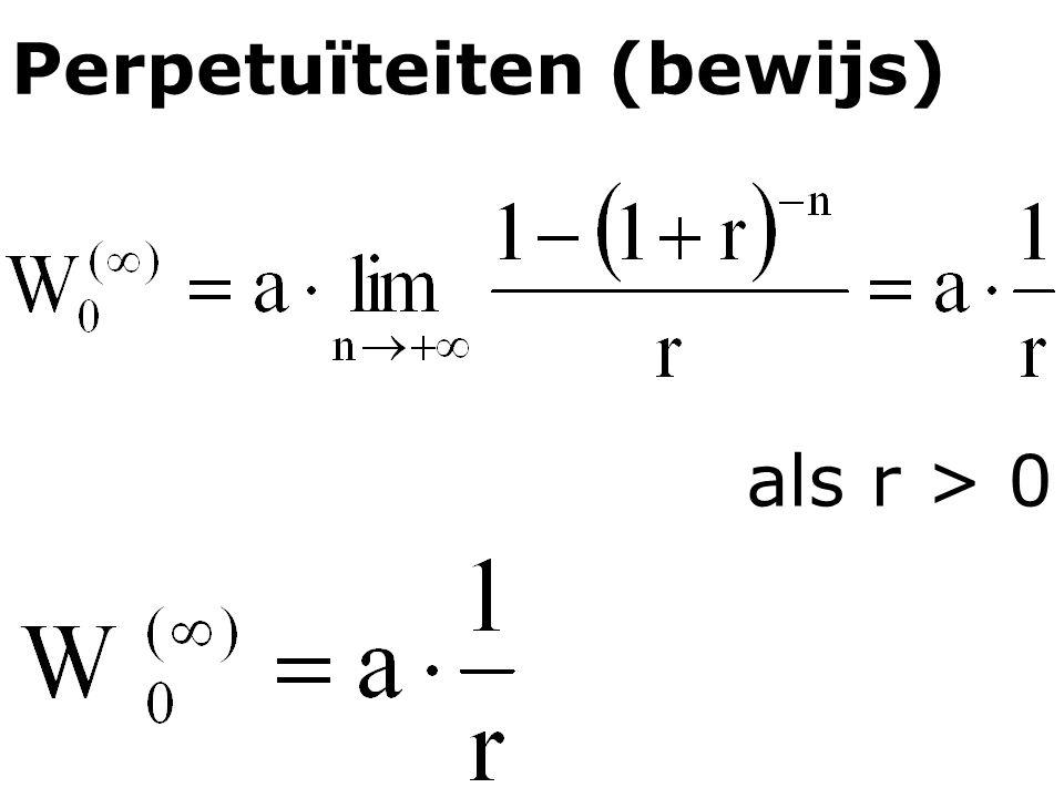 Perpetuïteiten (bewijs) als r > 0