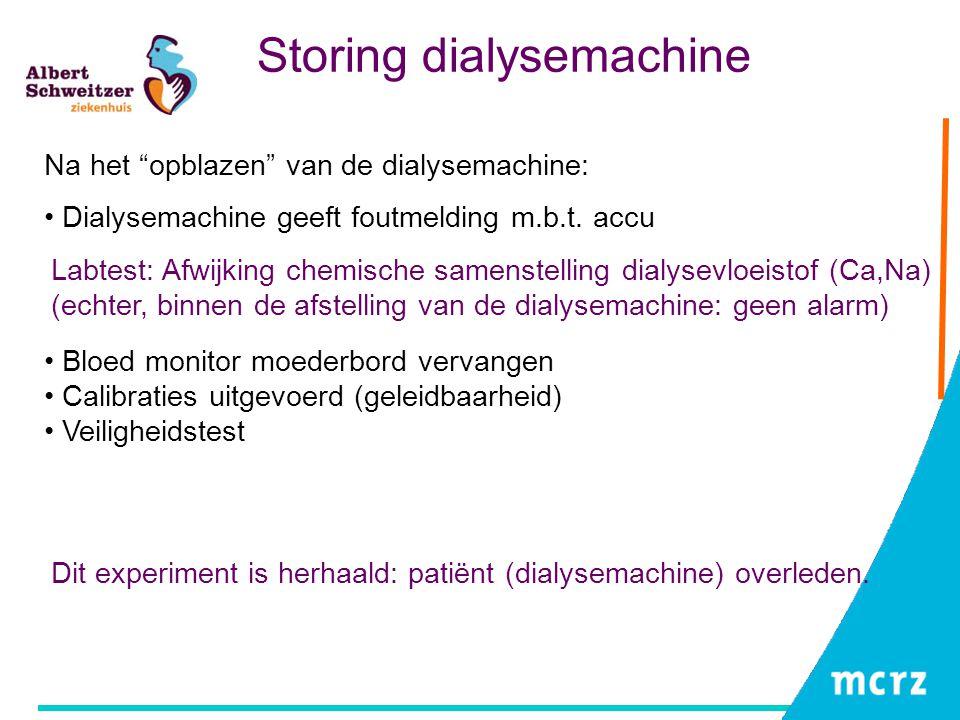 """Storing dialysemachine Dialysemachine geeft foutmelding m.b.t. accu Na het """"opblazen"""" van de dialysemachine: Labtest: Afwijking chemische samenstellin"""