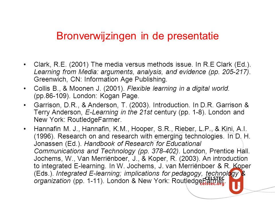 Bronverwijzingen in de presentatie Clark, R.E.(2001) The media versus methods issue.