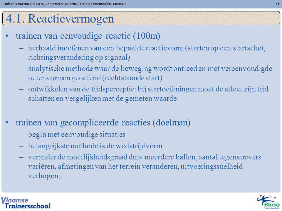 trainen van eenvoudige reactie (100m) –herhaald inoefenen van een bepaalde reactievorm (starten op een startschot, richtingsverandering op signaal) –a