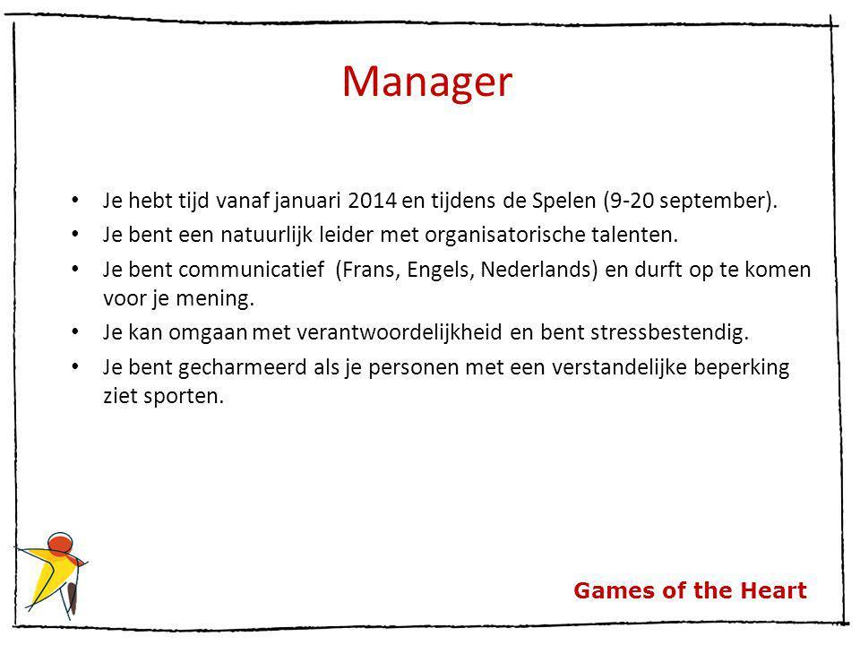 Games of the Heart Manager Je hebt tijd vanaf januari 2014 en tijdens de Spelen (9-20 september). Je bent een natuurlijk leider met organisatorische t