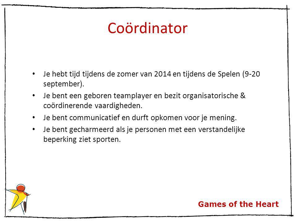 Games of the Heart Coördinator Je hebt tijd tijdens de zomer van 2014 en tijdens de Spelen (9-20 september). Je bent een geboren teamplayer en bezit o