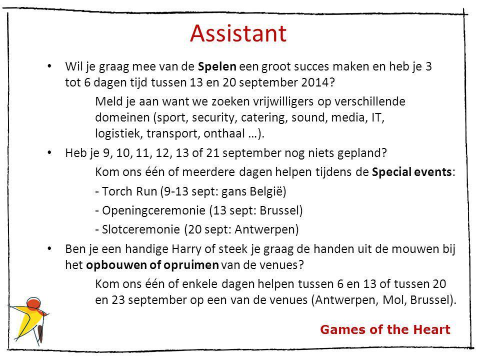 Games of the Heart Assistant Wil je graag mee van de Spelen een groot succes maken en heb je 3 tot 6 dagen tijd tussen 13 en 20 september 2014? Meld j