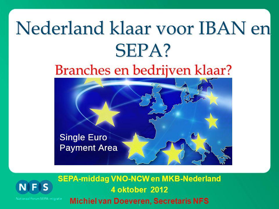 1 Nederland klaar voor IBAN en SEPA. Branches en bedrijven klaar.