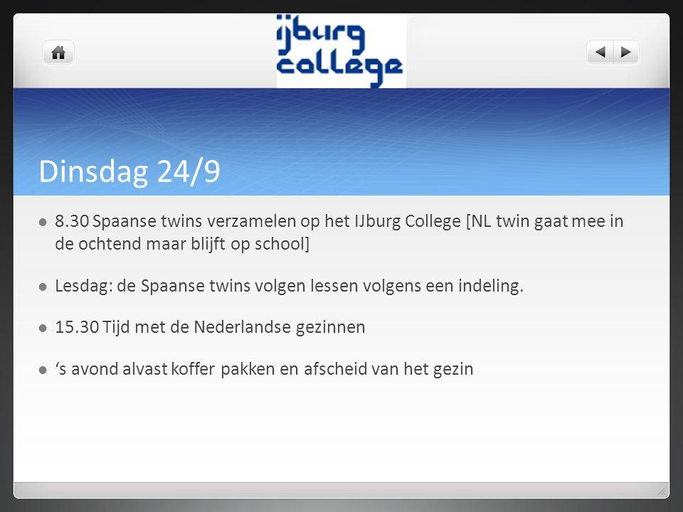 Dinsdag 24/9 8.30 Spaanse twins verzamelen op het IJburg College [NL twin gaat mee in de ochtend maar blijft op school] Lesdag: de Spaanse twins volgen lessen volgens een indeling.