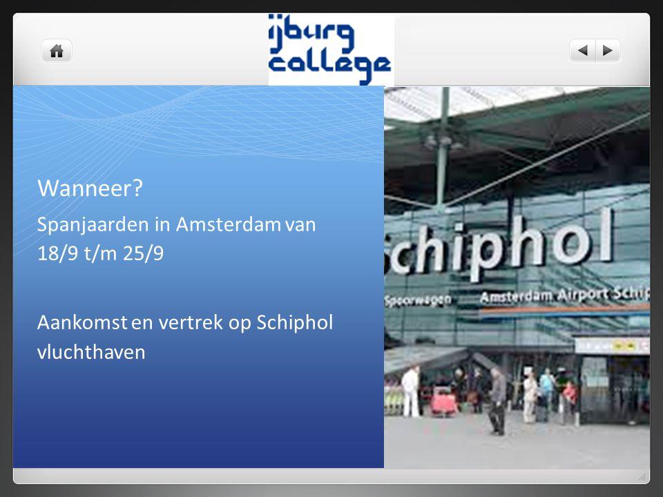 Wanneer Spanjaarden in Amsterdam van 18/9 t/m 25/9 Aankomst en vertrek op Schiphol vluchthaven