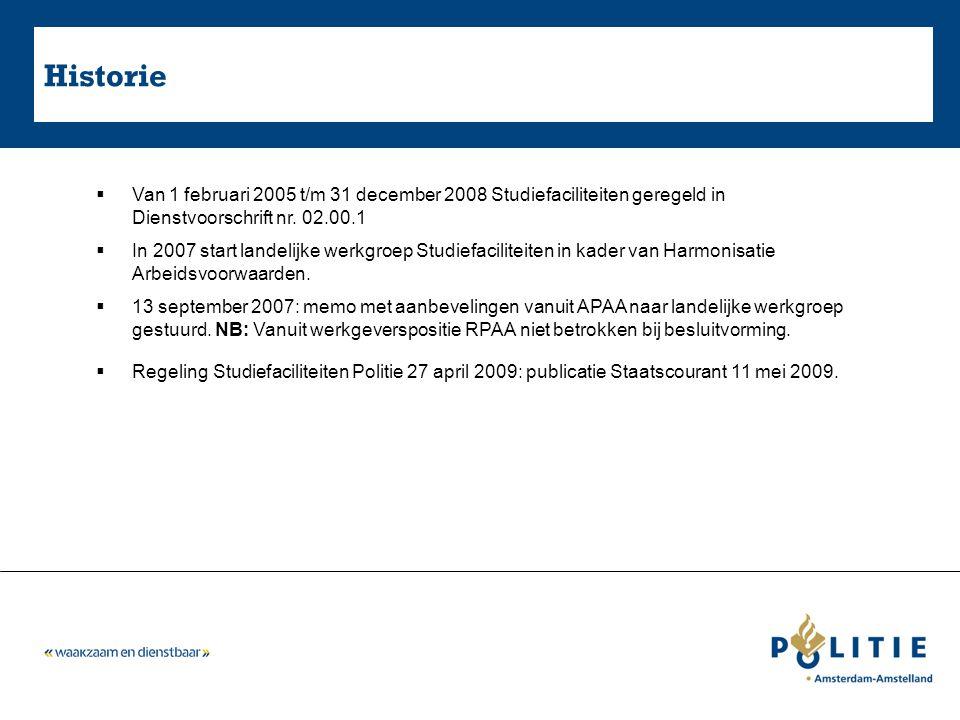 Historie  Van 1 februari 2005 t/m 31 december 2008 Studiefaciliteiten geregeld in Dienstvoorschrift nr. 02.00.1  In 2007 start landelijke werkgroep