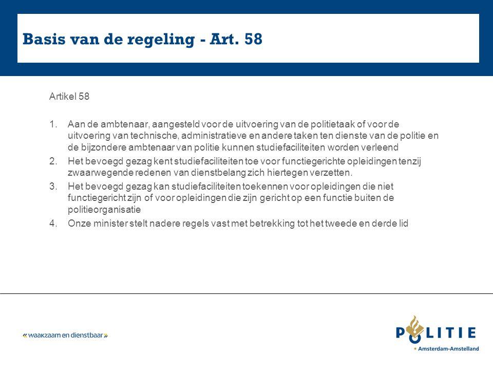 Basis van de regeling - Art. 58 Artikel 58 1.Aan de ambtenaar, aangesteld voor de uitvoering van de politietaak of voor de uitvoering van technische,