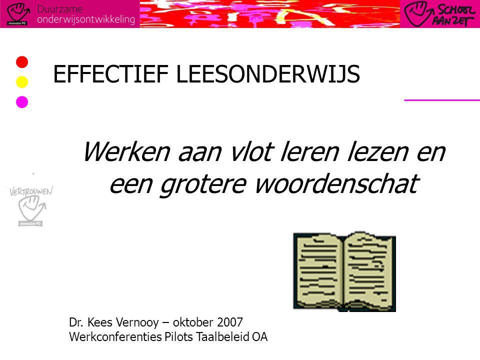 Werken aan vlot leren lezen en een grotere woordenschat EFFECTIEF LEESONDERWIJS Dr.