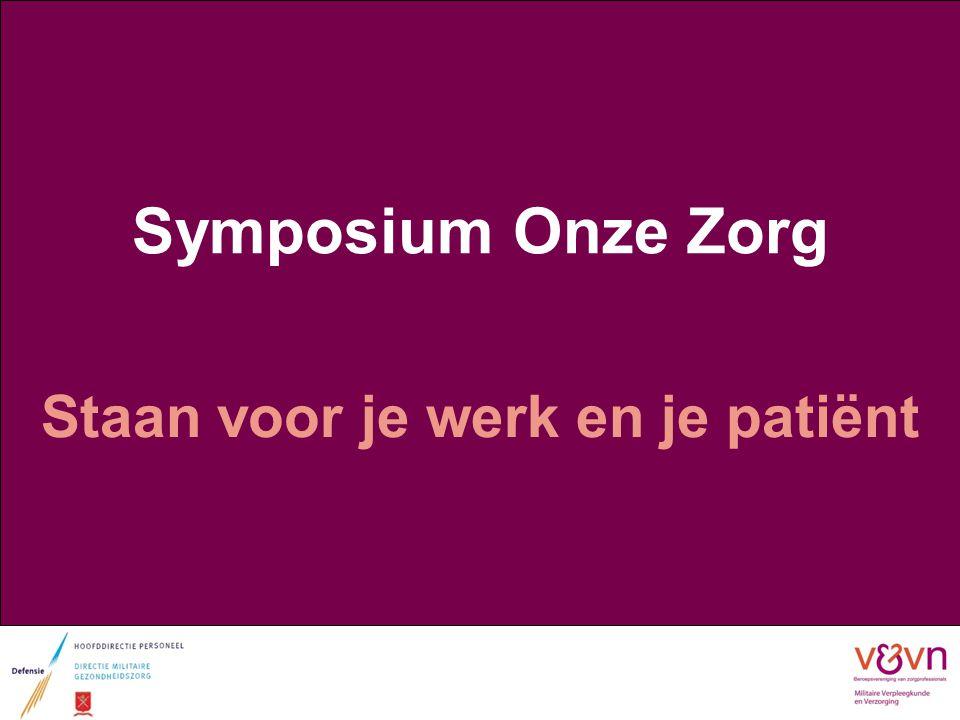 Symposium Onze Zorg Staan voor je werk en je patiënt